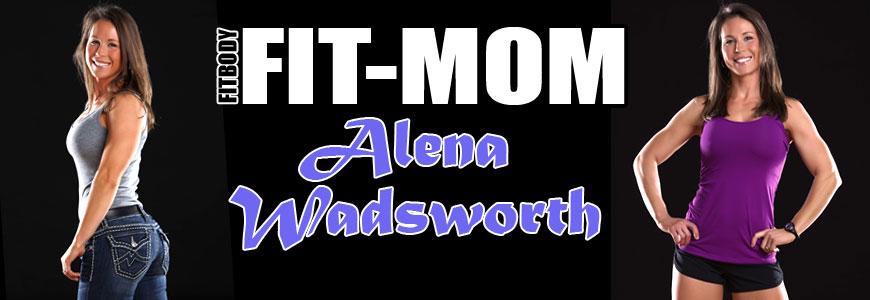 FITBODY Fit-Mom Alena Wadsworth