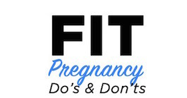 Fit Pregnancy Do's & Don'ts